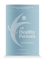 All Healthy Portions - Eating System (DIGITAL E-BOOK - VIRTUAL COPY ONLY)